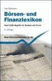 Börsen- und Finanzlexikon - Rund 4.000 Begriffe für Studium und Praxis.