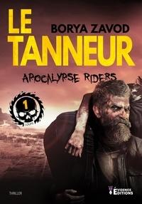 Borya Zavod - Apocalypse riders 1 : Apocalypse Riders Tome 1 - Le Tanneur.