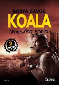 Borya Zavod - Koala - Apocalypse Riders, T2.