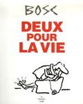 Bosc - Deux pour la vie.