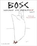 Bosc - Voyage en Boscavie - Tome 1.