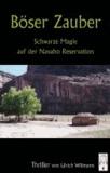 Böser Zauber - Schwarze Magie auf der Navaho Reservation.