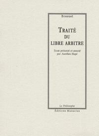 Bossuet et Jacques Bénigne Bossuet - Traité du libre arbitre.