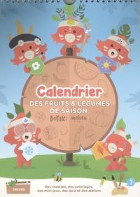 Botaki et Félix Touati - Calendrier des fruits et légumes de saison Botaki - Des recettes, des coloriages, des mini-jeux, des quiz et des ateliers.