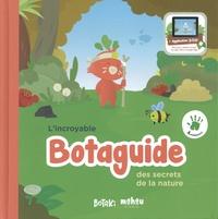 Botaki et Félix Touati - L'incroyable Botaguide des secrets de la nature.