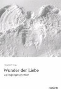 Boten der Liebe - 24 Engelsgeschichten.