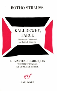 Botho Strauss - Kalldewey, farce.