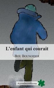 Bou Bounoider - L'Enfant Qui Courait.