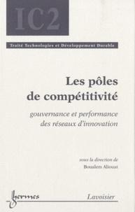 Boualem Aliouat - Les pôles de compétitivité - Gouvernance et performance des réseaux d'innovation.