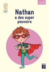 Boualem Aznag et Stéphane Grulet - Nathan a des super pouvoirs CE/CM - Pack de 5 exemplaires.