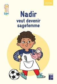 Boualem Aznag et Stéphane Grulet - Pack de 5 exemplaires - Quartier libre : Nadir veut devenir sage-femme - CE-CM.