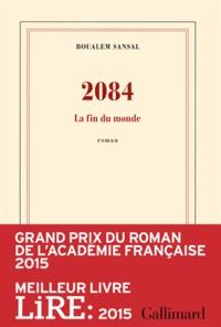 Boualem Sansal - 2084 - La fin du monde.