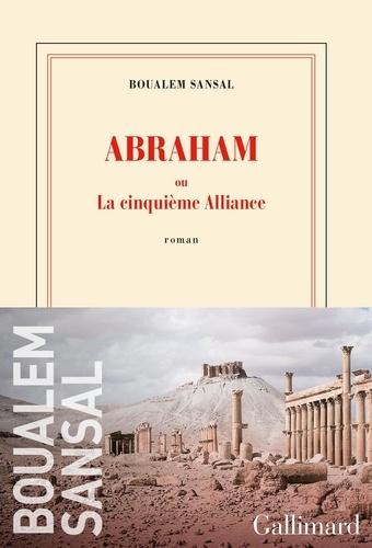 Abraham ou La cinquième alliance - Format ePub - 9782072906510 - 14,99 €