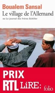 Boualem Sansal - Le village de l'Allemand - Ou Le journal des frères Schiller.