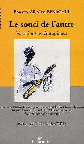 Bouazza Benachir - Le souci de l'autre - Variations hétérotypiques.