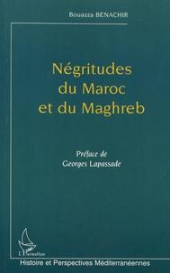 Bouazza Benachir - Négritudes du Maroc et du Maghreb - Servitude, cultures à possession et transthérapies.