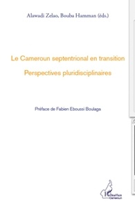 Bouba Hamman et Alawadi Zelao - Le Cameroun septentrional en transition - Perspectives pluridisciplinaires.
