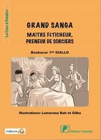 Boubacar 1er Diallo - Grand Sanga - Maître féticheur, preneur de sorcier.