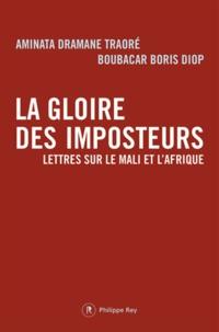 Boubacar Boris Diop et Aminata Traoré - La gloire des imposteurs - Lettres sur le Mali et l'Afrique.