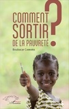 Boubacar Camara - Comment sortir de la pauvreté ?.