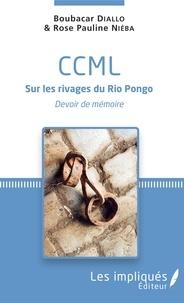 CCML sur les rivages du Rio Pongo- Devoir de mémoire - Boubacar Diallo |
