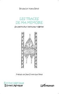 Boubacar Hama Beïdi - Les traces de ma mémoire - Souvenirs d'un instituteur nigérien.