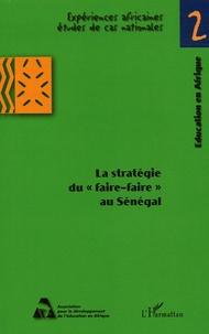 """Boubacar Niane et Alassane Ndiaye - La Stratégie du """"faire-faire"""" au Sénégal : Pour une décentralisation de la gestion de l'éducation et une diversification des offres."""