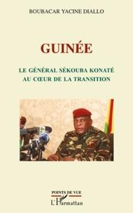 Boubacar Yacine Diallo - Guinée - Le général sékouba konaté au coeur de la transition.
