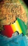 Boubacar Yacine Diallo - La Guinée en quête de rupture !.