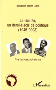 La Guinée, un demi-siècle de politique (1945-2008) - Trois hommes, trois destins.pdf