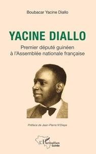 Boubacar Yacine Diallo - Yacine Diallo - Premier député guinéen de l'Assemblée nationale française.