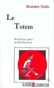 Boubakar Diallo - Le totem - Recueil de contes du Burkina-Faso.