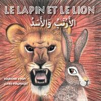 Boubaker Ayadi et Claire Vergniault - Le lapin et le lion.