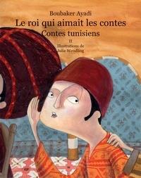 Le roi qui aimait les contes - Contes de Tunisie Tome 2.pdf