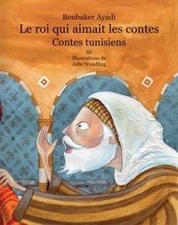Le roi qui aimait les contes - Contes de Tunisie Tome 3.pdf