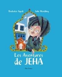 Boubaker Ayadi et Julie Wendling - Les Aventures de Jeha - Le malin aux mille ruses.