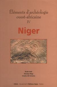 Boubé Gado et Aboulaye Maga - Eléments d'archéologie ouest-africaine. - Volume 4, Niger.