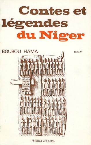 Boubou Hama - Contes et légendes du Niger - Tome 5.