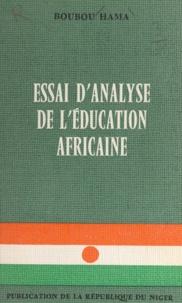 Boubou Hama - Essai d'analyse de l'éducation africaine.