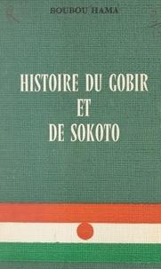 Boubou Hama - Histoire du Gobir et de Sokoto.