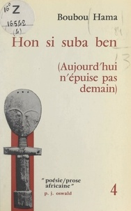Boubou Hama - Hon si suba ben - Aujourd'hui n'épuise pas demain.