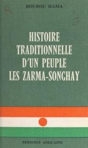 Boubou Hama - L'histoire traditionnelle d'un peuple - Les Zarma-Songhay.