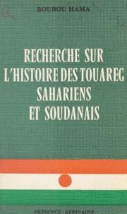 Boubou Hama - Recherches sur l'histoire des Touareg sahariens et soudanais.