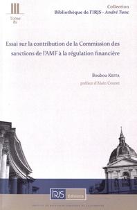 Boubou Keita - Essai sur la contribution de la Commission des sanctions de l'AMF à la régulation financière.