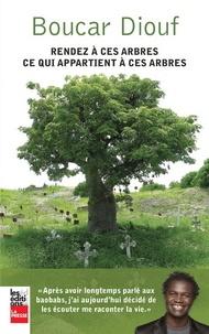 Boucar Diouf - Rendez à ces arbres ce qui appartient à ces arbres.