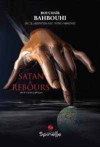 Bouchaïb Bahbouhi - Satan à rebours.