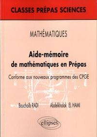 Bouchaïb Radi et Abdelkhalak El Hami - Aide-mémoire de mathématiques en Prépas - Conforme aux nouveaux programmes des CPGE.