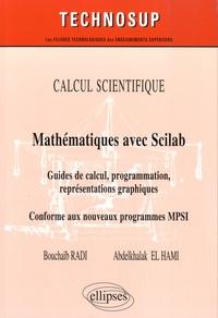 Bouchaïb Radi et Abdelkhalak El Hami - Mathématiques avec Scilab - Guides de calcul, programmation, représentations graphiques, conforme aux nouveaux programmes MPSI.