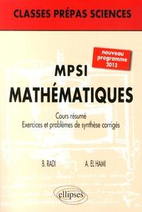 Bouchaïb Radi et Abdelkhalak El Hami - Mathématiques MPSI - Cours résumé, exercices et problèmes de synthèse corrigés.
