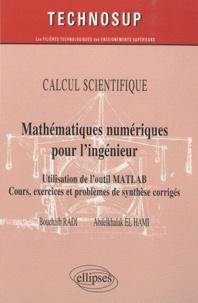 Bouchaïb Radi et Abdelkhalak El Hami - Mathématiques numériques pour l'ingénieur - Utilisation de l'outil MATLAB - Cours, exercices et problèmes de synthèse corrigés.